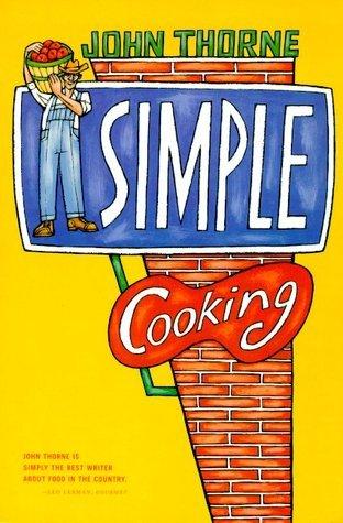 Simple Cooking John Thorne