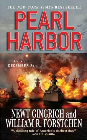 Pearl Harbor: A Novel of December 8th (Pearl Harbor, #1) Newt Gingrich