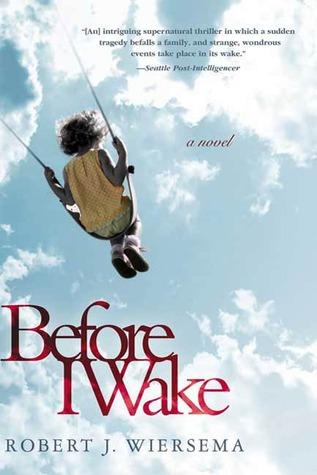 Before I Wake: A Novel  by  Robert J. Wiersema