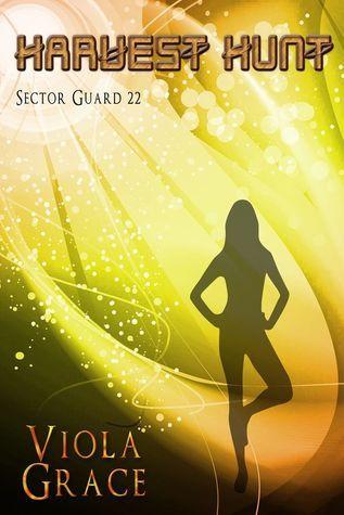 Harvest Hunt (Sector Guard, #22) Viola Grace