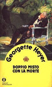 Doppio misto con la morte  by  Georgette Heyer