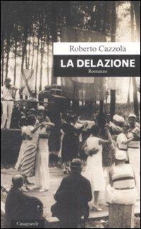 La Delazione Roberto Cazzola