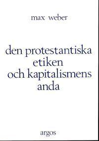 Den protestantiska etiken och kapitalismens anda Max Weber