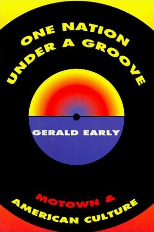One Nation Under A Groove: Motown & American Culture  by  Gerald Early