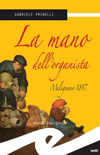 La Mano Dellorganista: [Melegnano 1817]  by  Gabriele Prinelli