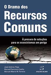 O Drama dos Recursos Comuns: À procura de soluções para os ecossistemas em perigo  by  José António Filipe