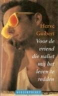 Voor de vriend die naliet mij het leven te redden  by  Hervé Guibert