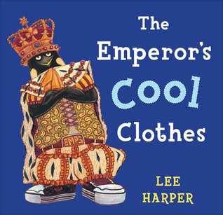 The Emperors Cool Clothes  by  Lee Harper