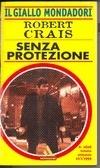 Senza Protezione (Elvis Cole, #7)  by  Robert Crais