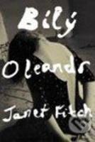 Bílý oleandr Janet Fitch