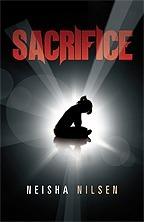 Sacrifice  by  Neisha Nilsen