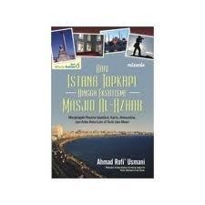 Dari Istana Topkapi Hingga Eksotisme Masjid Al-Azhar  by  Ahmad Rofi Usmani