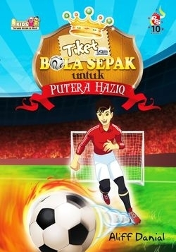 Tiket Bola Sepak untuk Putera Haziq Aliff Danial