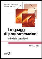 Linguaggi di programmazione. Principi e paradigmi Maurizio Gabbrielli