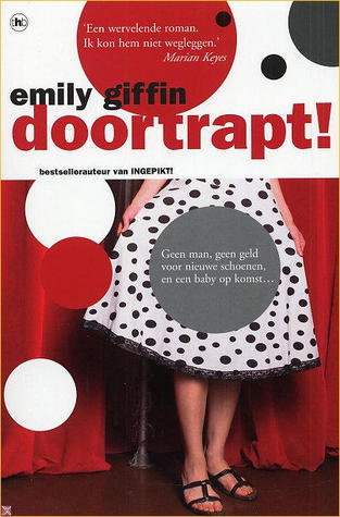 Doortrapt !  by  Emily Giffin