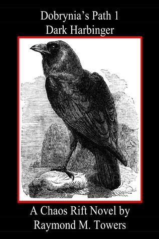 Dobrynias Path 1 - Dark Harbinger  by  Raymond M. Towers