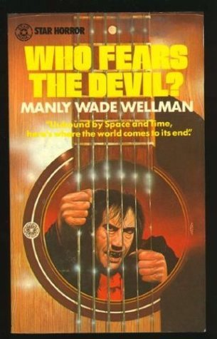 Who Fears The Devil?  by  Manly Wade Wellman