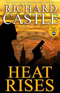 Heat Rises (Nikki Heat, #3) Richard Castle