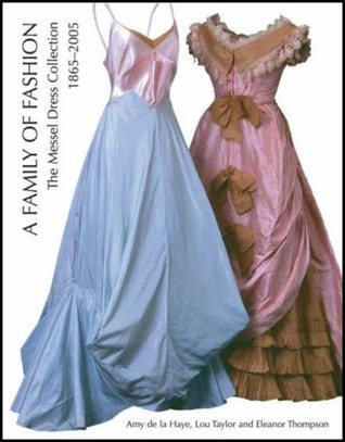 A Family of Fashion: The Messel Dress Collection, 1865-2005  by  Amy de la Haye