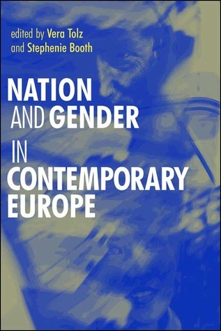 Nation and Gender in Contemporary Europe Stephenie Booth