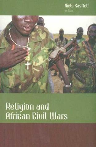 Religion and African Civil Wars Niels Kastfelt