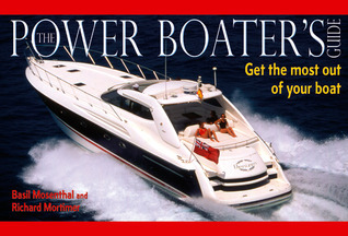 Power Boaters Guide: Get the most out of your boat Basil Mosenthal