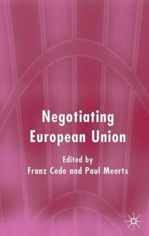 Negotiating European Union Franz Cede