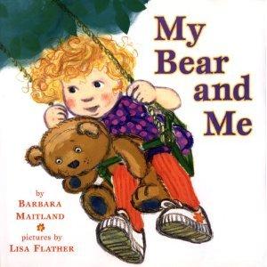 My Bear and Me  by  Barbara Maitland