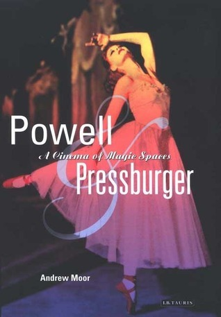 Powell and Pressburger: A Cinema of Magic Spaces  by  Andrew Moor