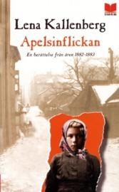 Apelsinflickan: En berättelse från 1882-1883  by  Lena Kallenberg