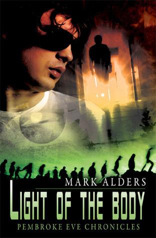 Light of the Body (Pembroke Eve Chronicles, #2) Mark Alders