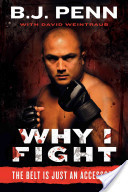 Why I Fight: The Belt Is Just an Accessory B.J. Penn