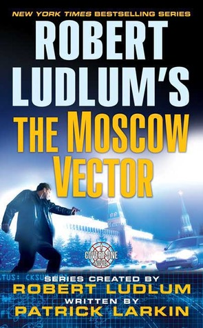The Moscow Vector (Covert-One, #6)  by  Patrick Larkin