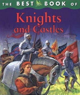 The Best Book of Knights and Castles  by  Deborah Murrell