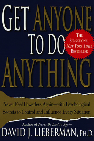 HOW TO GET THE TRUTH OUT OF ANYONE David J. Lieberman
