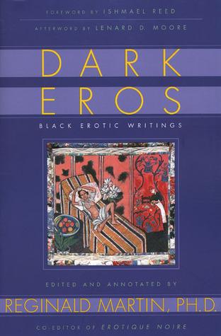 Dark Eros: Black Erotic Writings Reginald Martin