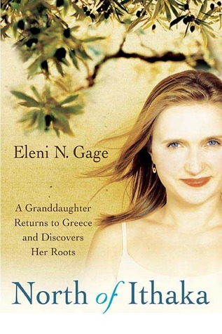 North of Ithaka: A Granddaughter Returns to Greece and Discovers Her Roots  by  Eleni N. Gage