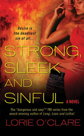 Strong, Sleek and Sinful (FBI #3)  by  Lorie OClare