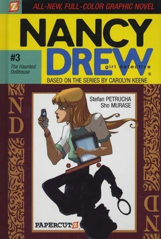 The Haunted Dollhouse (Nancy Drew: Girl Detective Graphic Novels, #3)  by  Stefan Petrucha
