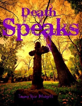 Death Speaks (Death, #2)  by  Tamara Rose Blodgett