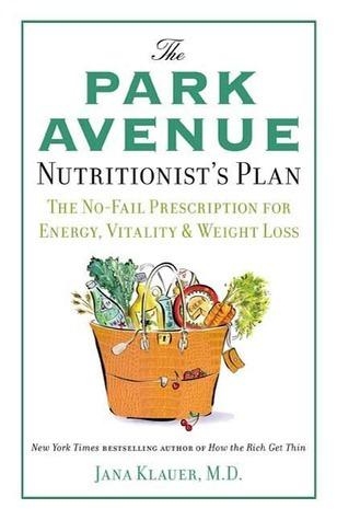 Park Avenue Nutritionists Plan  by  Jana Klauer