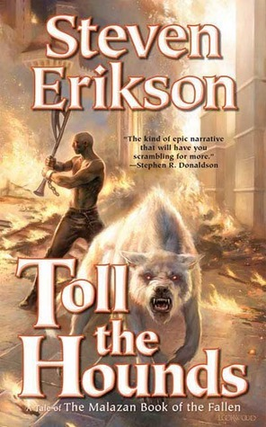 Toll the Hounds (Malazan Book of the Fallen, #8)  by  Steven Erikson