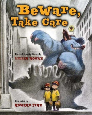 Beware, Take Care  by  Lilian Moore