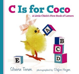 C Is for Coco: A Little Chicks First Book of Letters  by  Sloane Tanen