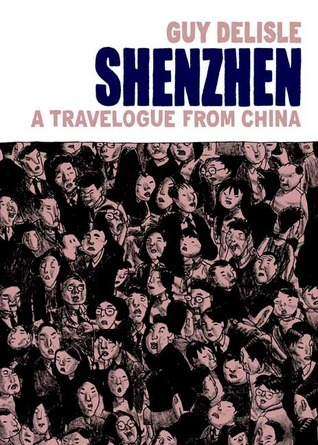 Shenzhen: A Travelogue from China Guy Delisle