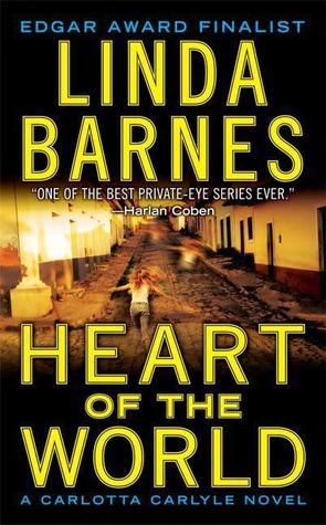 Heart of the World Linda Barnes