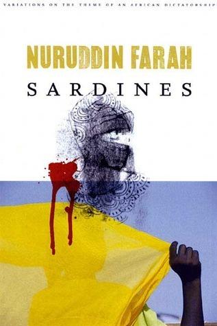 Sardines (Variations on the Theme of An African Dictatorship, #2)  by  Nuruddin Farah