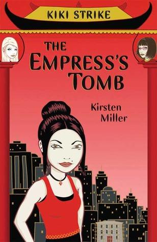The Empresss Tomb (Kiki Strike, #2)  by  Kirsten Miller