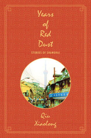 Years of Red Dust: Stories of Shanghai  by  Qiu Xiaolong