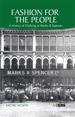 Fashion for the People: A History of Clothing at Marks & Spencer  by  Rachel Worth